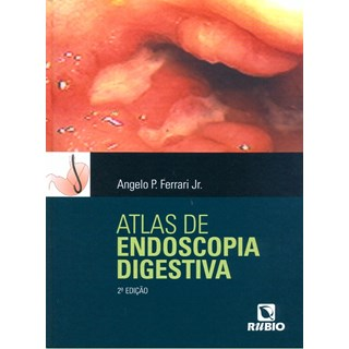 Livro - Atlas de Endoscopia Digestiva - Ferrari Jr.