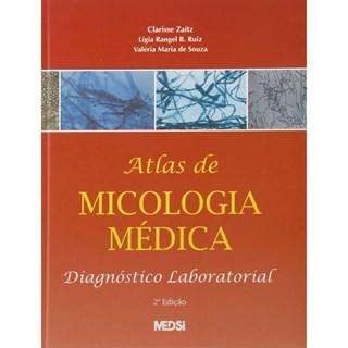 Livro - Atlas de Micologia Médica - Diagnóstico Laboratorial - ClarisseZaitz