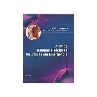 Livro - Atlas de Trauma e Técnicas Cirúrgicas em Emergências - Cioffi
