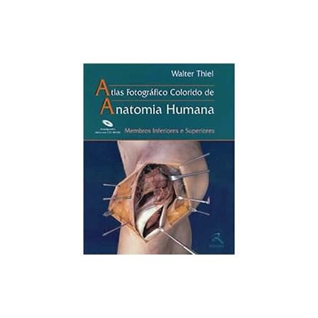 Livro - Atlas Fotográfico Colorido de Anatomia Humana - Membros Inferiores e Superiores- Thiel