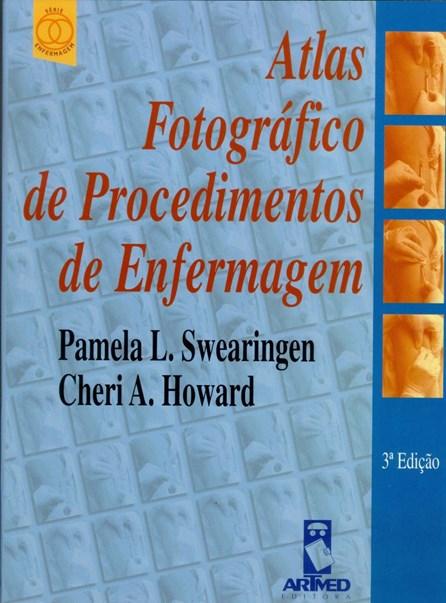 Livro - Atlas Fotográfico de Procedimentos em Enfermagem - Swearingen