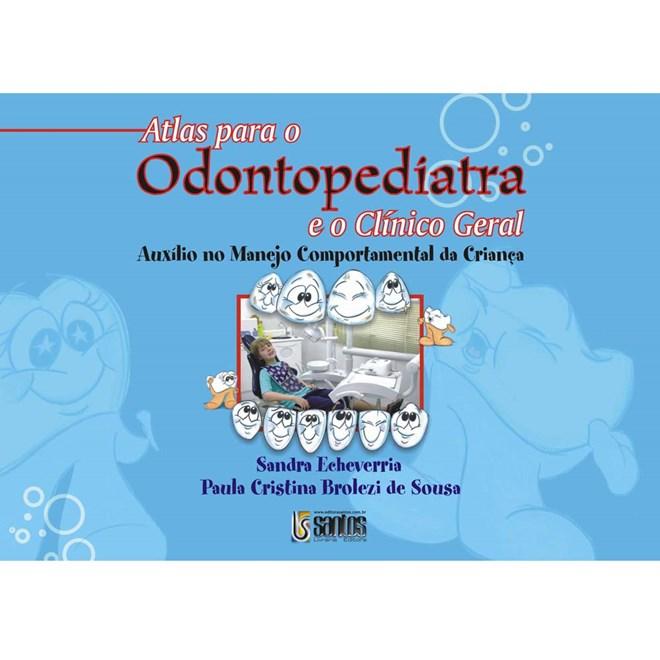 Livro - Atlas para o Odontopediatra e o Clínico Geral - Echeverria