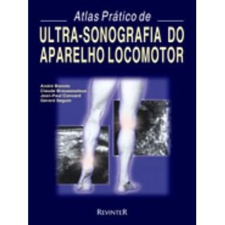 Livro - Atlas Prático de Ultra-Sonografia do Aparelho Locomotor - Bonnin