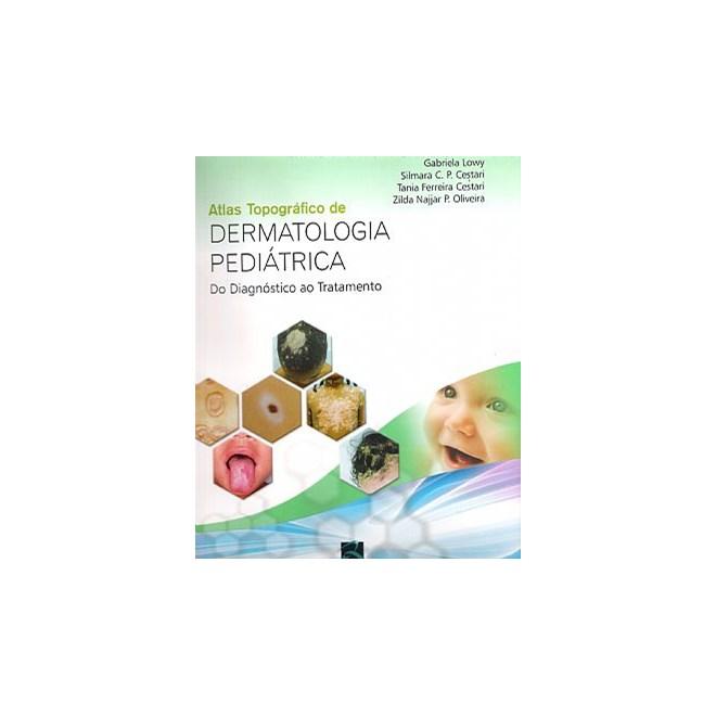 Livro - Atlas Topográfico de Dermatologia Pediátrica - Lowy