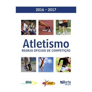 Livro - Atletismo: Regras Oficiais de Competição 2016-2017
