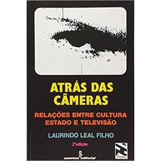 Livro - Atrás das Câmeras: Relações entre Cultura, Estado e Televisão - Filho - Summus