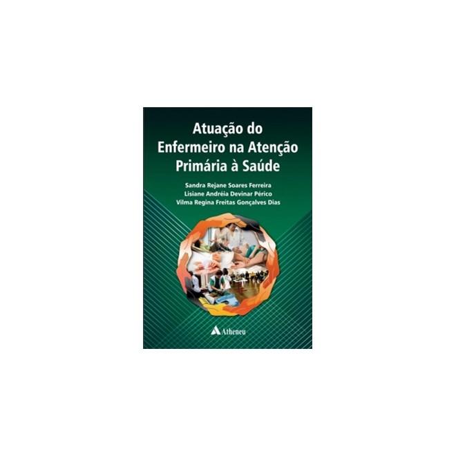 Livro - Atuação do Enfermeiro na Atenção Primária à Saúde - Ferreira