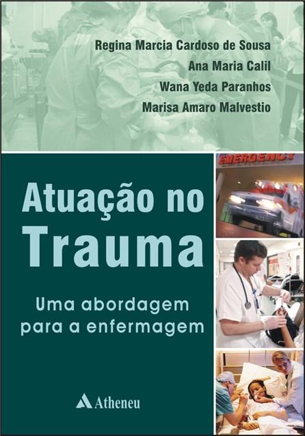 Livro - Atuação no Trauma - Uma Abordagem para a Enfermagem - Sousa