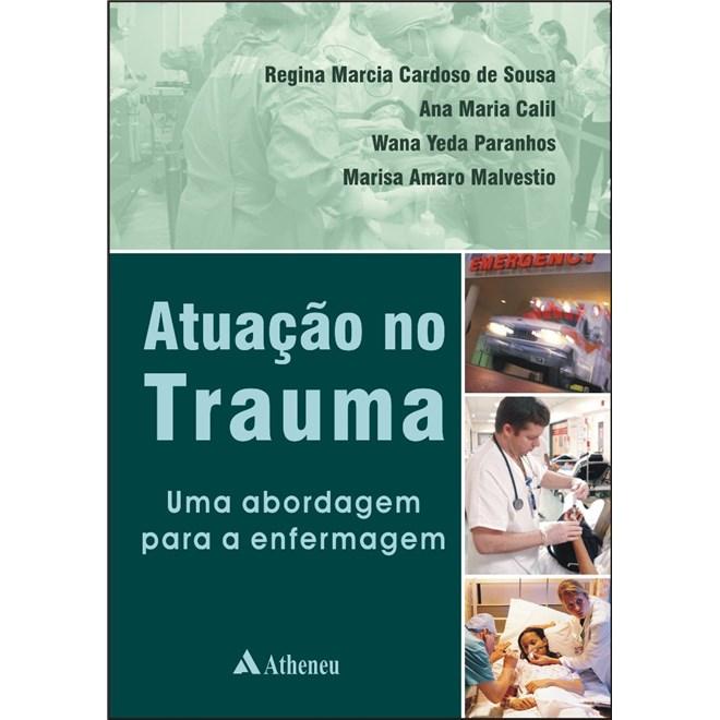 Livro Atuação no Trauma - Uma Abordagem para a Enfermagem - Sousa