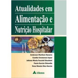 Livro - Atualidades em Alimentação e Nutrição Hospitalar - Navarro