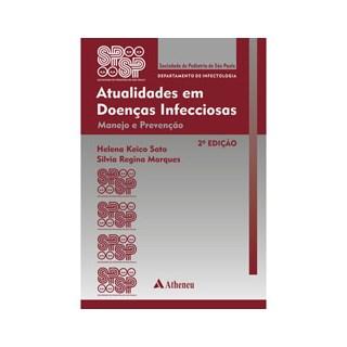 Livro - Atualidades em Doenças Infecciosas - Manejo e Prevenção - Sato