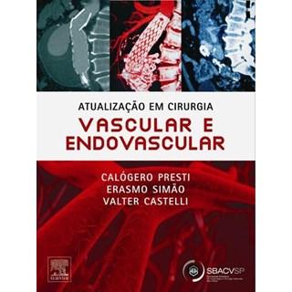 Livro - Atualização em Cirurgia Vascular e Endovascular - Presti #