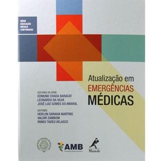 Livro - Atualização em Emergências Médicas - Série Educação Médica Continuada da AMB - Volume 1 - Baracat