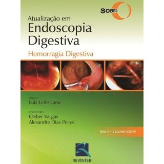 Livro - Atualização em Endoscopia Digestiva - Hemorragia Digestiva - Ano 1 - Vol 1/2014 -SOBED