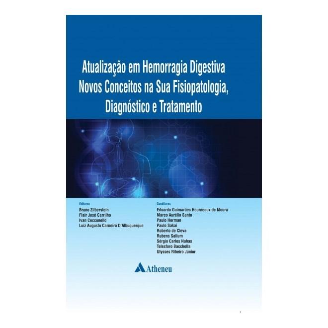 Livro - Atualização em Hemorragia Digestiva Novos Conceitos na sua Fisiopatologia Diagnóstico e Tratamento - Zilberstein