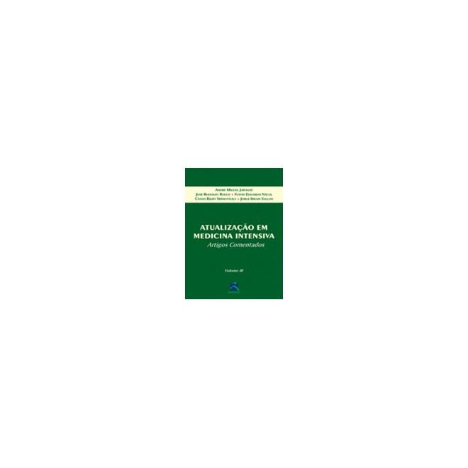 Livro - Atualização em Medicina Intensiva - Artigos Comentados - Vol. 3 - Rocco