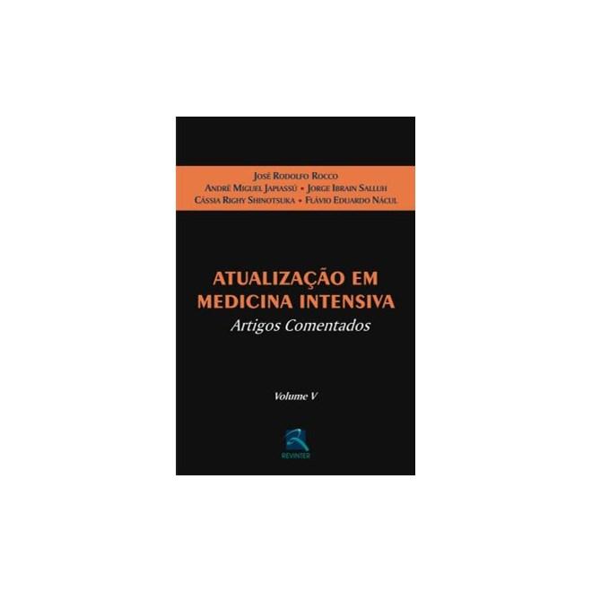 Livro - Atualização em Medicina Intensiva - Artigos Comentados - Vol. 5 - Rocco