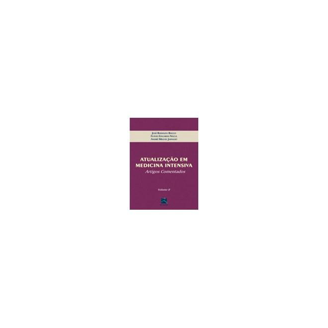 Livro - Atualização em Medicina Intensiva - Artigos Comentados - Volume 2 - Rocco