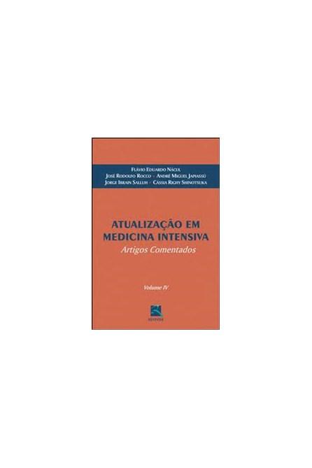 Livro - Atualização em Medicina Intensiva - Artigos Comentados - Volume 4 - Rocco