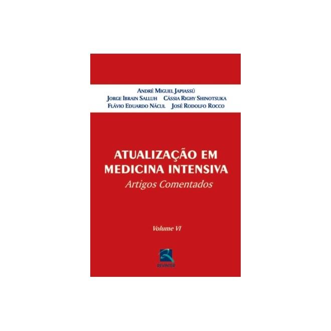Livro - Atualização em Medicina Intensiva - Artigos Comentados - Volume 6 - Rocco