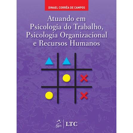 Livro - Atuando em Psicologia do Trabalho, Psicologia Organizacional e Recursos Humanos - Campos