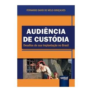Livro - Audiência de Custódia - Gonçalves 1º edição