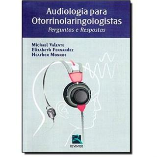 Livro - Audiologia Para Otorrinolaringologistas - Perguntas e Respostas - Valente