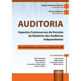Livro Auditoria Aspectos Controversos da Emissão do Relatório dos Auditores Independentes - Juruá