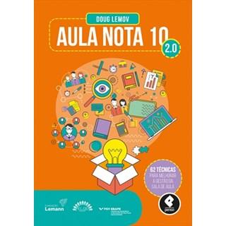 Livro - Aula Nota 10 - 2.0 - 62 Técnicas Para Melhorar a Gestão da Sala de Aula - Lemov
