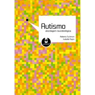 Livro - Autismo - Abordagem Neurobiológica - Tuchman