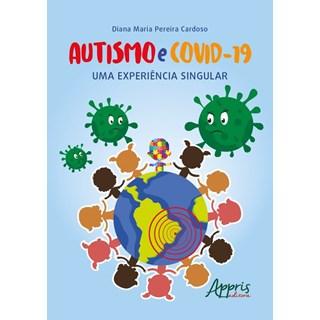 Livro Autismo e Covid-19: Uma Experiência Singular - Cardoso - Appris