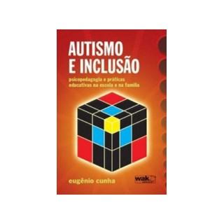 Livro - Autismo e Inclusão: Psicologia e Práticas Educativas - s  - Cunha