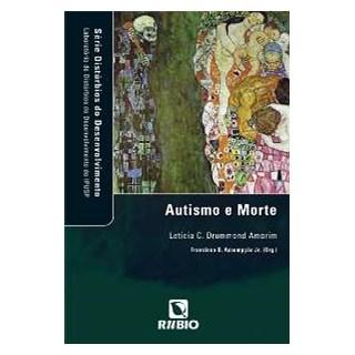 Livro - Autismo e Morte - Série Distúrbios do Desenvolvimento - Assumpção Jr. JF
