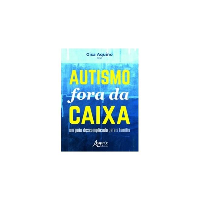 Livro - Autismo Fora da Caixa - Aquino - Appris