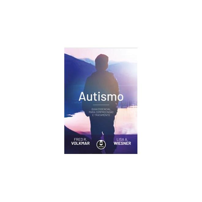 Livro - Autismo Guia Essencial para Compreensão e Tratamento - Volkmar 1ª edição