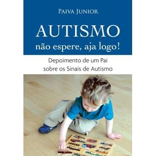 Livro - Autismo Não espere, aja logo!