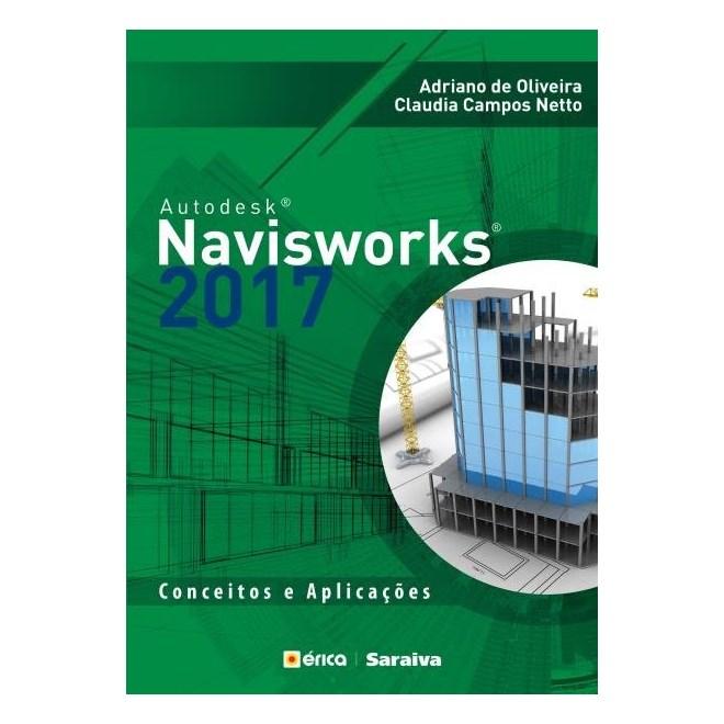 Livro - Autodesk Navisworks 2017 - Conceitos E Aplicações - Oliveira
