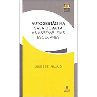 Livro - Autogestão na Sala de Aula: as Assembleias Escolares - Araújo - Summus