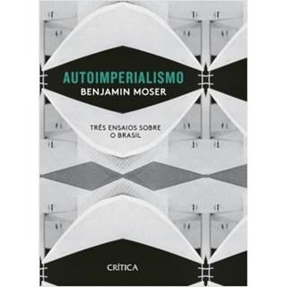 Livro - Autoimperialismo - Moser - Planeta