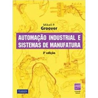 Livro - Automação Industrial e Sistemas de Manufatura - Groover