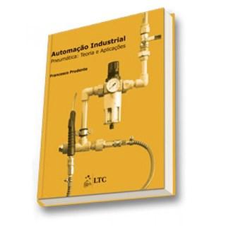 Livro - Automação Industrial - Pneumática - Teoria e Aplicações - Prudente