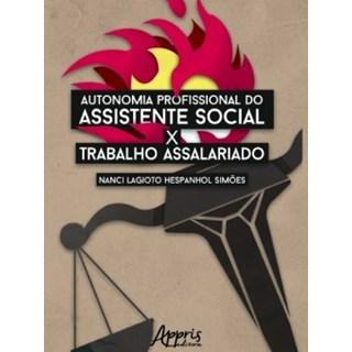 Livro - Autonomia Profissional do Assistente Social X Trabalho Assalariado