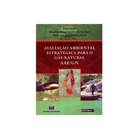 Livro - Avaliação Ambiental Estratégica para o Gás Natural AAE/GN - Comar