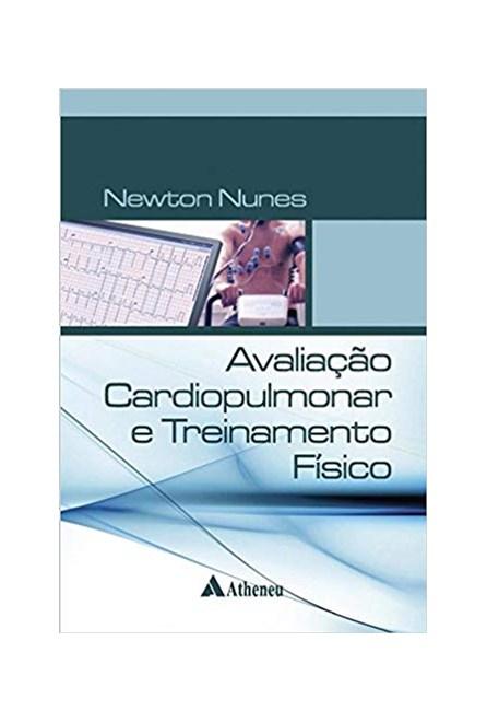 Livro - Avaliação Cardiopulmonar e Treinamento Físico - Nunes 1ª edição