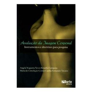 Livro - Avaliação da Imagem Corporal - Instrumentos e Diretrizes para Pesquisa - Campana