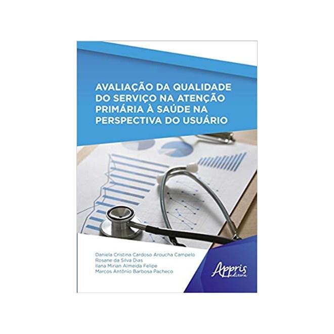Livro - Avaliação da Qualidade do Serviço na Atenção Primária à Saúde na Perspectiva do Usuário - Pacheco