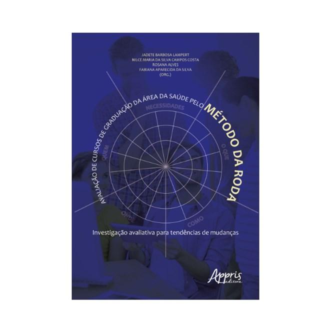 Livro - Avaliação de Cursos de Graduação da Área da Saúde pelo Método da Roda - Lampert