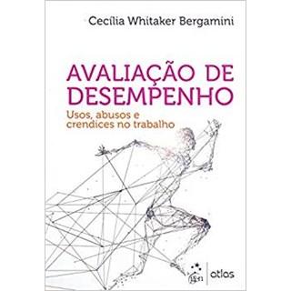 Livro - Avaliação de Desempenho - Usos, Abusos e Crendices no Trabalho - Bergamini