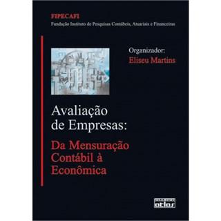 Livro - Avaliação de Empresas: Da Mensuração Contábil à Econômica - Martins