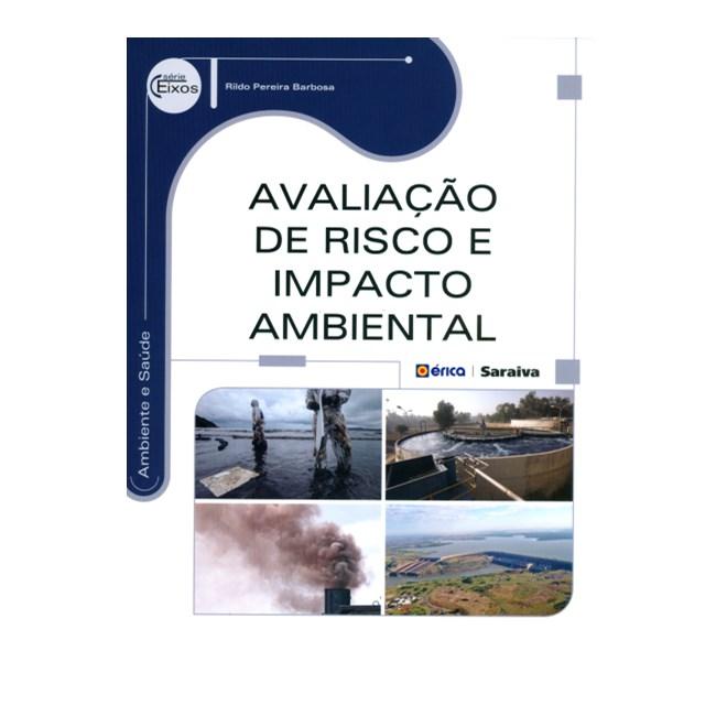 Livro - Avaliação de Risco e Impacto Ambiental - Serie Eixos - Barbosa